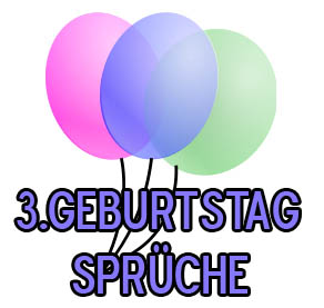 3. Geburtstag Sprüche
