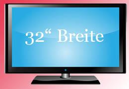 Breite 32 Zoll TV