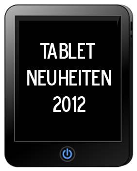 Tablet PC Neuheiten 2012