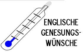 gute besserung englisch sprüche Genesungswünsche auf Englisch   englische Wünsche zur Genesung gute besserung englisch sprüche